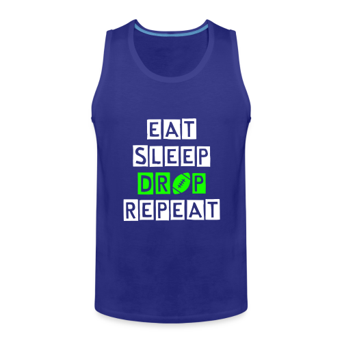 eat sleep drop repeat - Männer Premium Tank Top