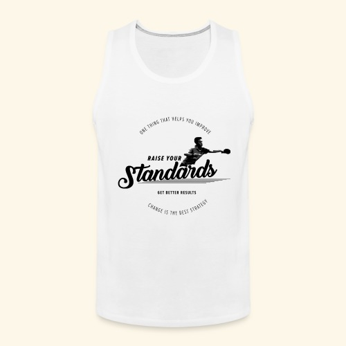 Raise your standards and get better results - Männer Premium Tank Top