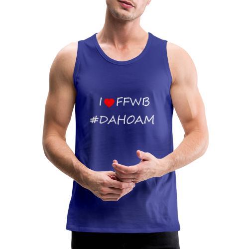 I ❤️ FFWB #DAHOAM - Männer Premium Tank Top