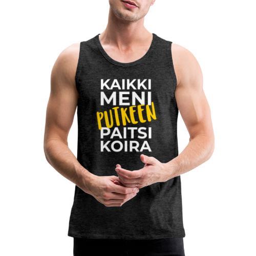 Kaikki Meni Putkeen - Miesten premium hihaton paita