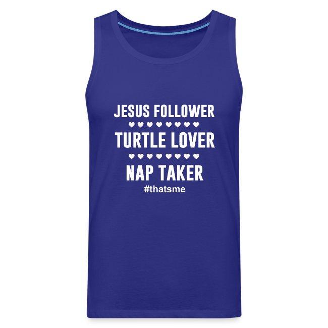 Jesus follower turtle lover nap taker