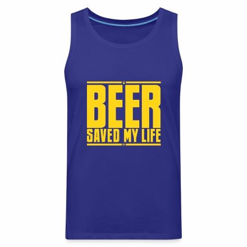 La birra mi ha salvato la vita - Canotta premium da uomo