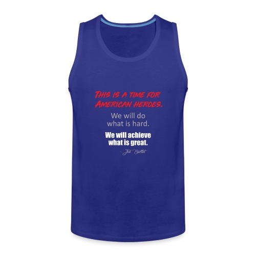 This is a time for American heroes - Men's Premium Tank Top