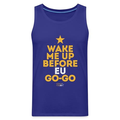 Wake me up before EU Go-Go | SongsFor.EU - Men's Premium Tank Top