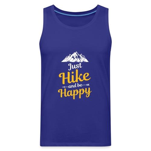 Just Hike And Be Happy Nature-Design für Hiking - Männer Premium Tank Top