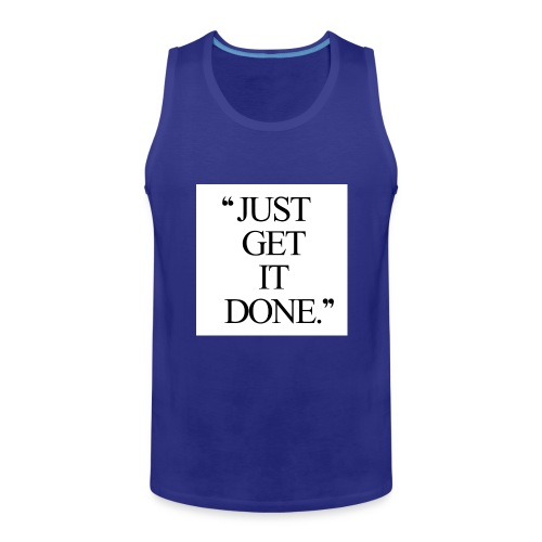 just get it done workout motivation - Herre Premium tanktop