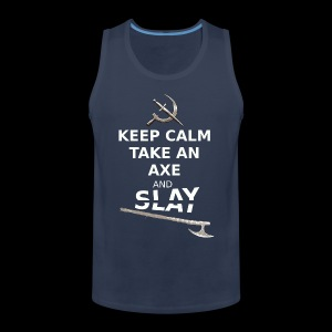 Keep Calm Take an Axe and Slay - Blanc - Débardeur Premium Homme