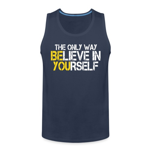 Believe in yourself - Männer Premium Tank Top