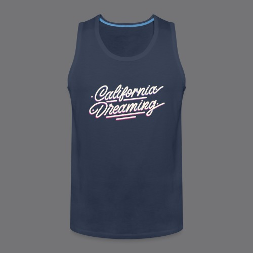 CALIFORNIA DREAMING Vintage Tee Shirt - Men's Premium Tank Top