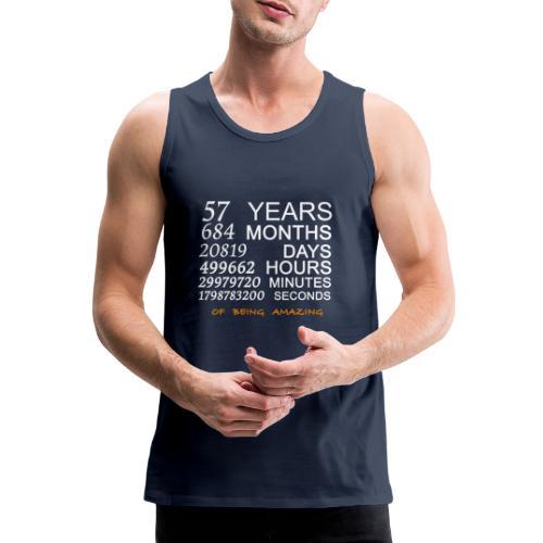 Anniversaire 57 years 684 months of being amazing - Débardeur Premium Homme