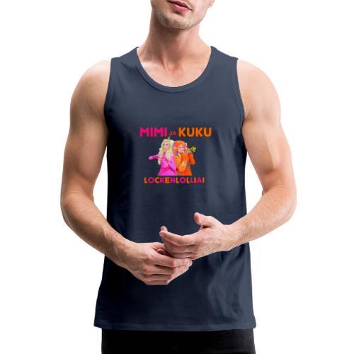 Mimi ja Kuku Lockenlollia - Miesten premium hihaton paita