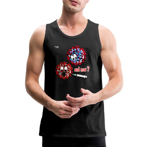 The vaccine ... and now? - Tank top premium hombre