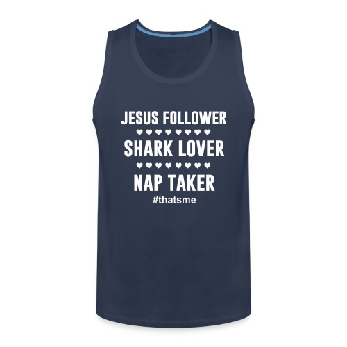 Jesus follower shark lover nap taker - Men's Premium Tank Top