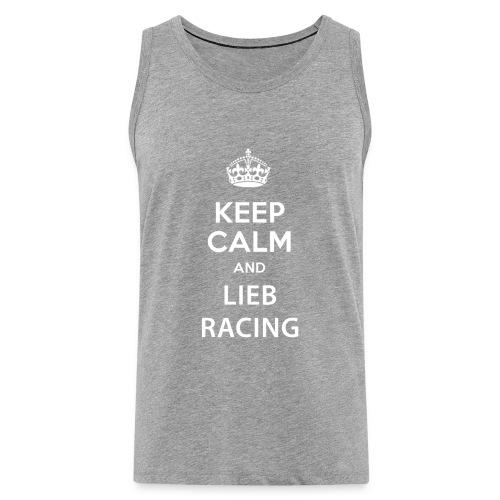 Keep Calm and Lieb Racing - Débardeur Premium Homme