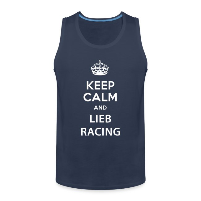 Keep Calm and Lieb Racing
