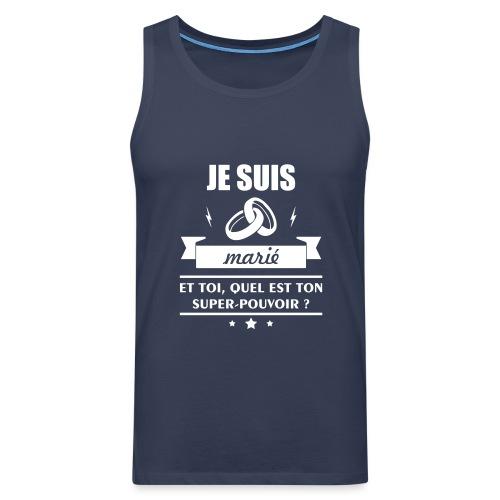 marié super pouvoir,cadeau,mariage, Saint-Valentin - Men's Premium Tank Top