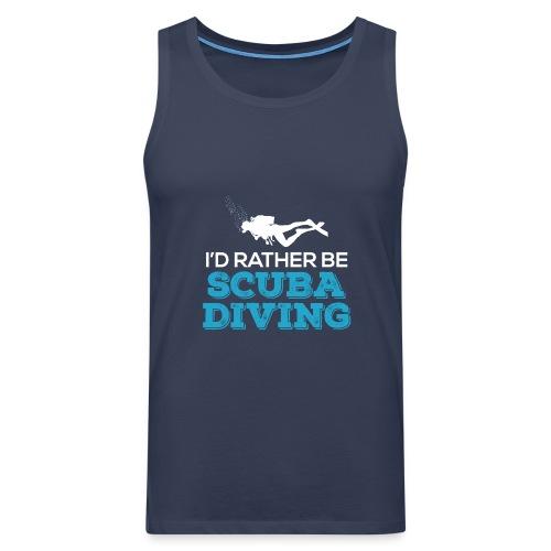 I'd Rather Be Scuba Diving - Männer Premium Tank Top