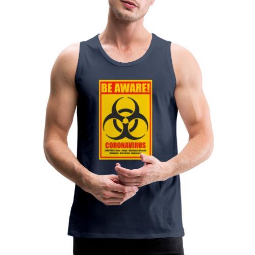Be aware! Coronavirus biohazard - Men's Premium Tank Top