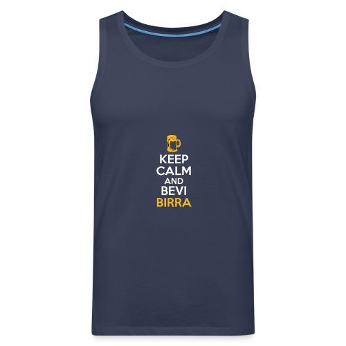 KEEP CALM AND BEVI BIRRA - Canotta premium da uomo