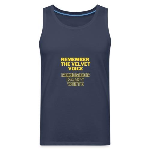 Remember the Velvet Voice, Barry White - Männer Premium Tank Top