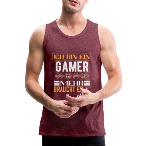 Ich bin ein Gamer mehr braucht es nicht   Gaming - Männer Premium Tank Top