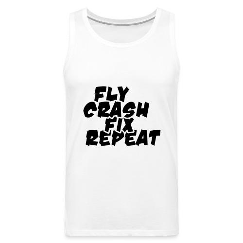 FlyCrashFixRepeat signed - Men's Premium Tank Top
