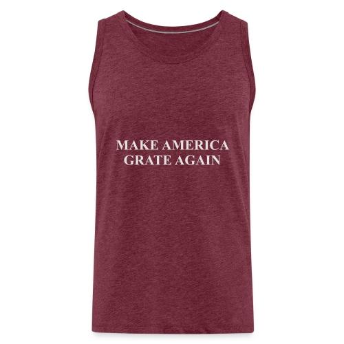 Make America Grate Again - Men's Premium Tank Top