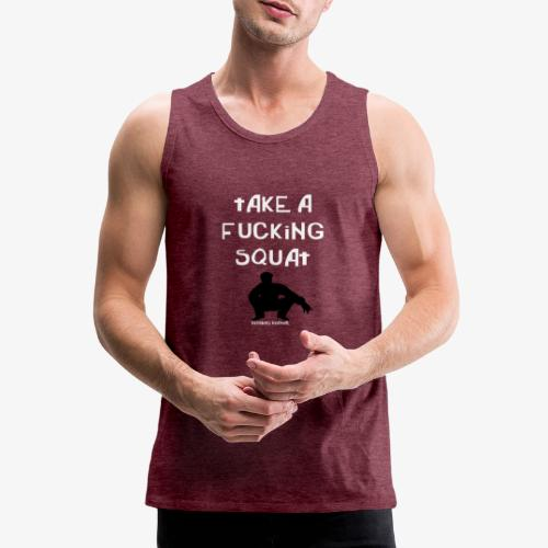 ''Take a squat'' Women's hoodie - Men's Premium Tank Top
