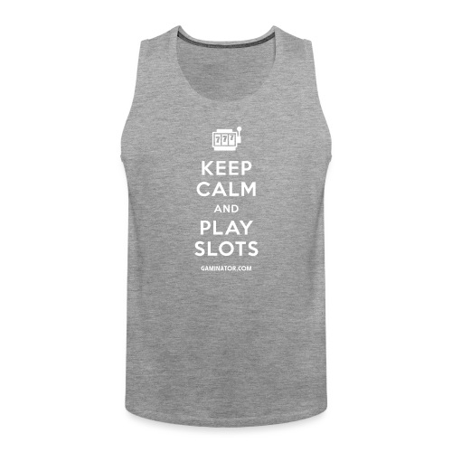 Keep Calm and Play Slots - Men's Premium Tank Top
