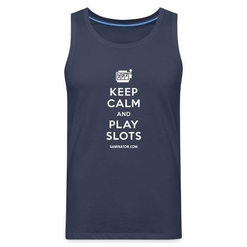 Keep Calm and Play Slots - Men's Premium Tank Top