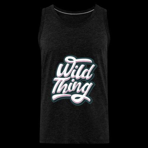 Wild Thing - Männer Premium Tank Top