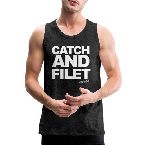 Catch and Filet - Männer Premium Tank Top