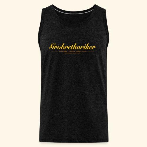 Grobrethoriker - Männer Premium Tank Top