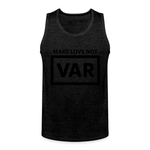 Make Love Not Var - Mannen Premium tank top