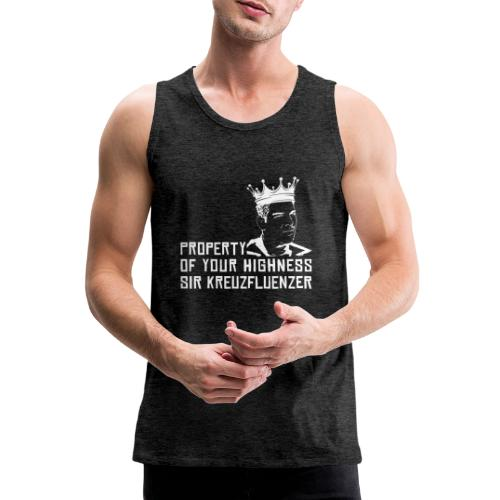 Property of your Highness WHITE - Männer Premium Tank Top
