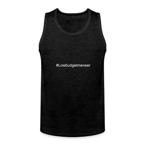 #LowBudgetMeneer Shirt! - Men's Premium Tank Top