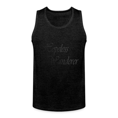 Hopeless Wanderer - Wander text - Men's Premium Tank Top