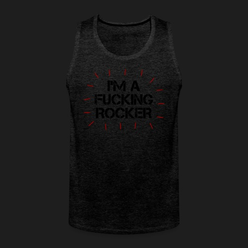 I'M A FUCKING ROCKER - Canotta premium da uomo
