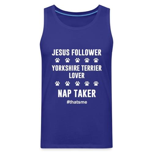 Jesus follower yorkshire terrier lover nap taker - Men's Premium Tank Top