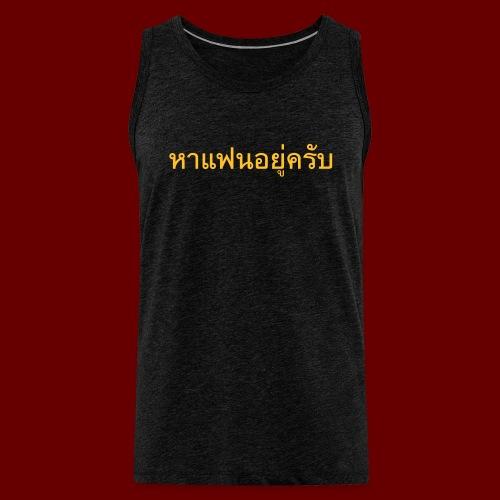 Ich suche eine Freundin auf Thai - Männer Premium Tank Top