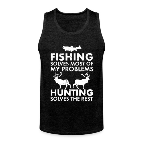 Fishing solves most of my problems - Men's Premium Tank Top