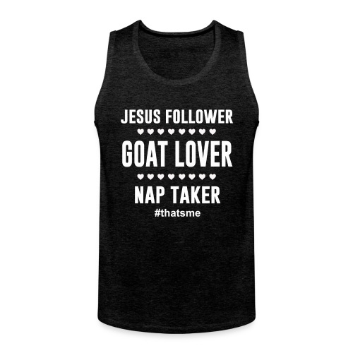 Jesus follower goat lover nap taker - Men's Premium Tank Top