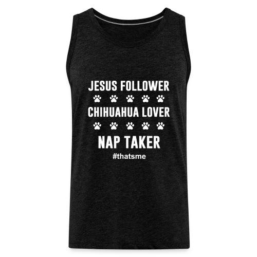 Jesus follower chihuahua lover nap taker - Men's Premium Tank Top