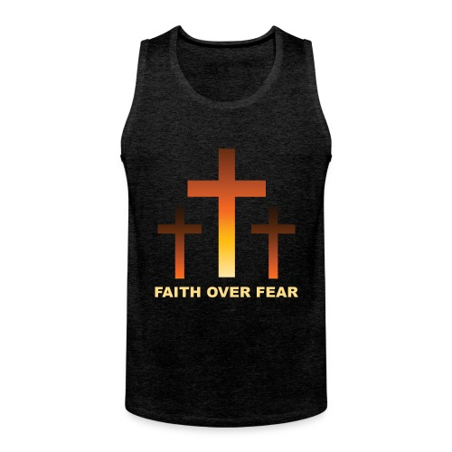 Faith over fear - Premiumtanktopp herr