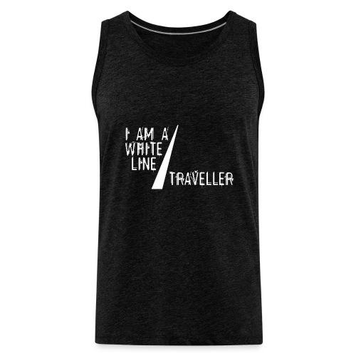 i am a white line traveller - Mannen Premium tank top