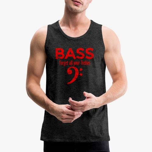 BASS Forget all your trebles (Vintage/Rot) - Männer Premium Tank Top