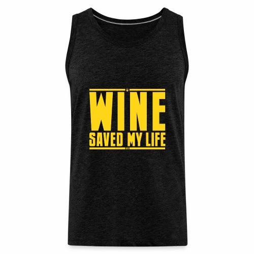 Il vino mi ha salvato la vita - Canotta premium da uomo