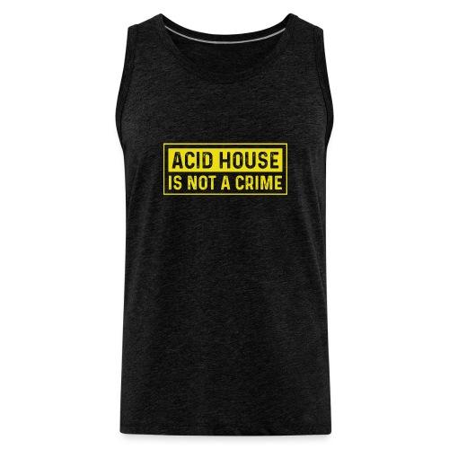 Acid House is not a crime - Men's Premium Tank Top
