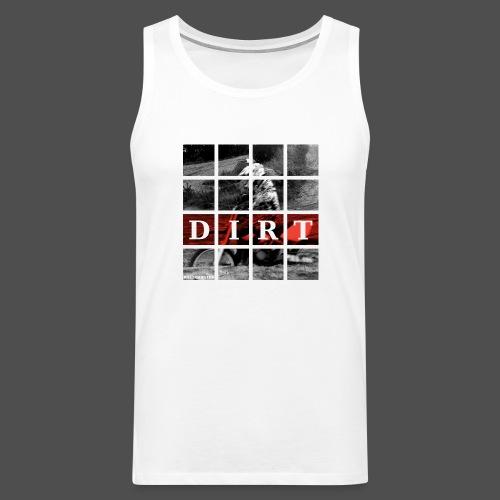Dirt RD 19 - Männer Premium Tank Top