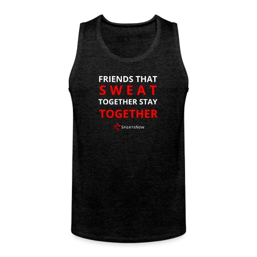 Friends that SWEAT together stay TOGETHER - Männer Premium Tank Top